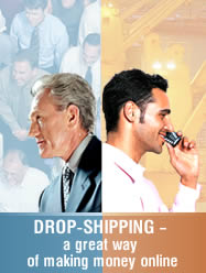 Drop-shipping —  a great way of making money online